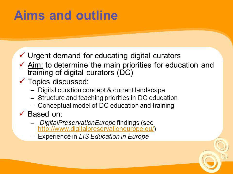 Aims and outline Urgent demand for educating digital curators