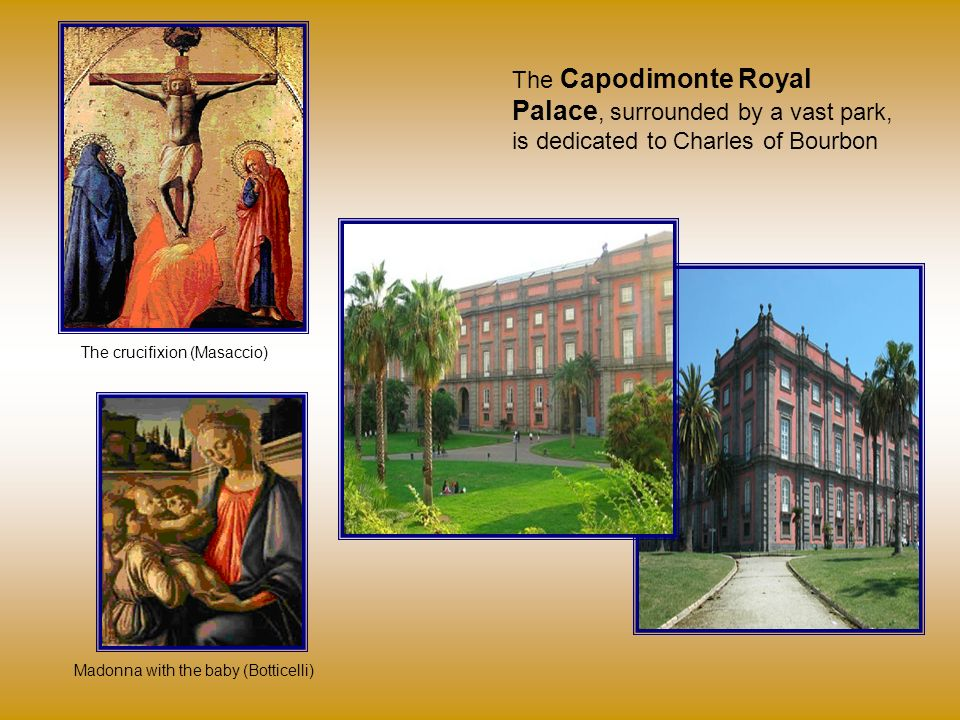 The Capodimonte Royal Palace, surrounded by a vast park, is dedicated to Charles of Bourbon