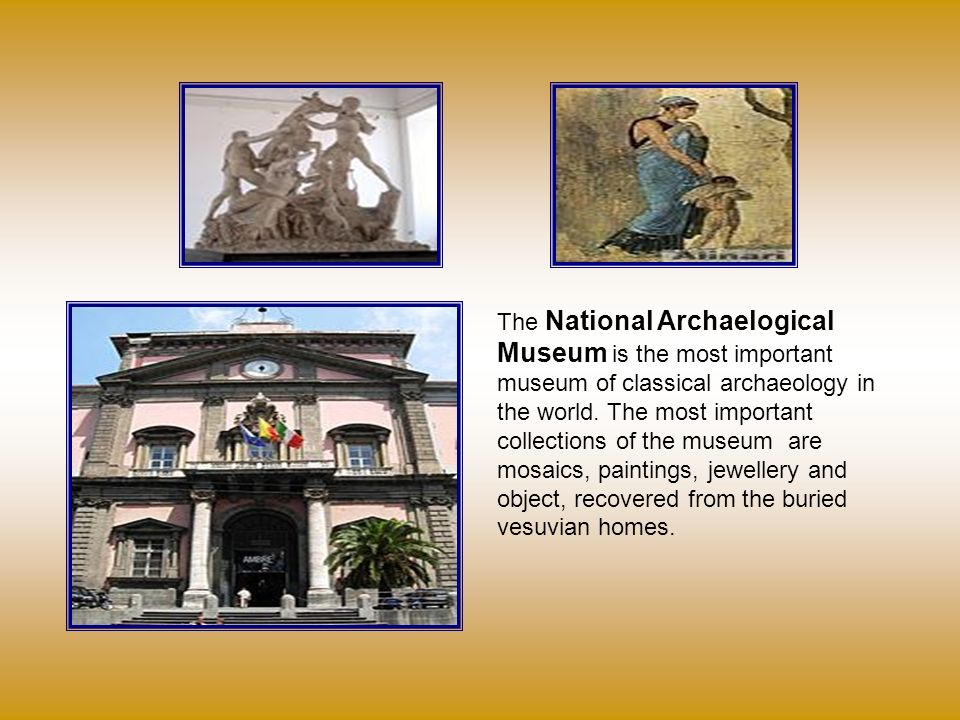 The National Archaelogical Museum is the most important museum of classical archaeology in the world.