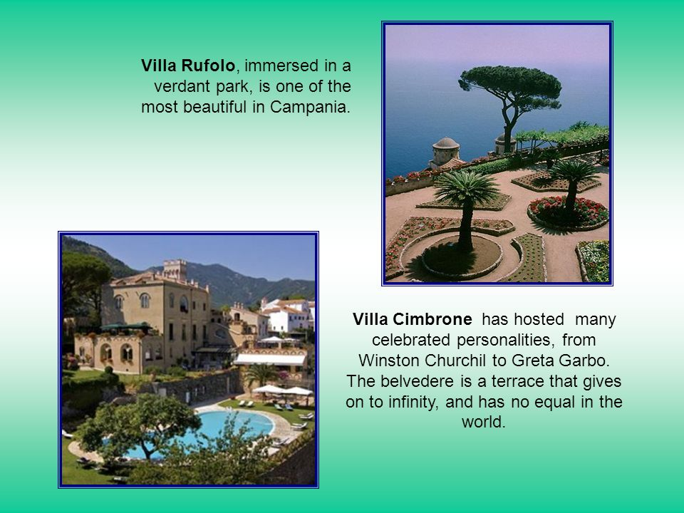 Villa Rufolo, immersed in a verdant park, is one of the most beautiful in Campania.