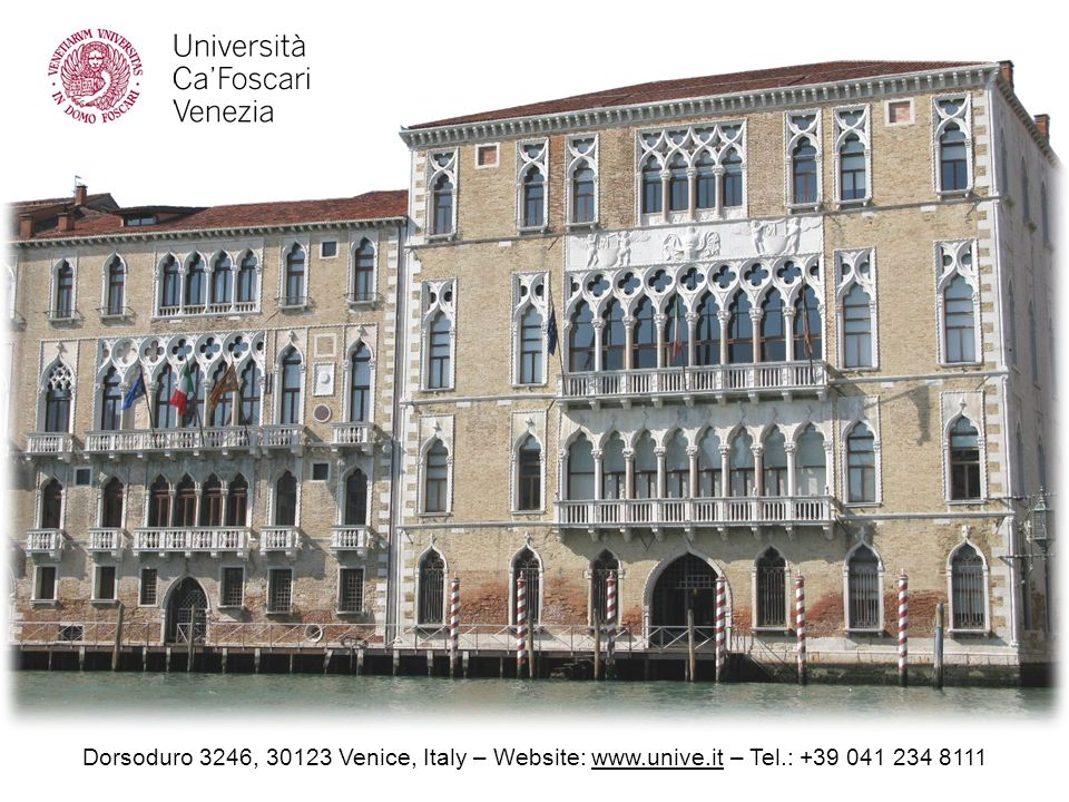Dorsoduro 3246, Venice, Italy – Website: www. unive. it – Tel