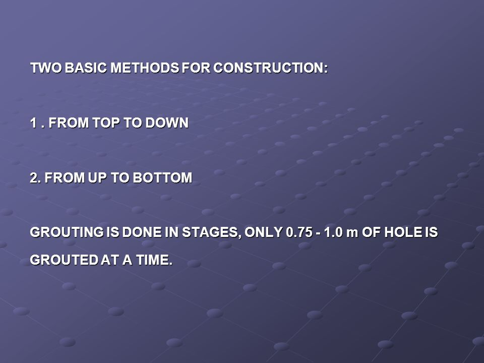 TWO BASIC METHODS FOR CONSTRUCTION: