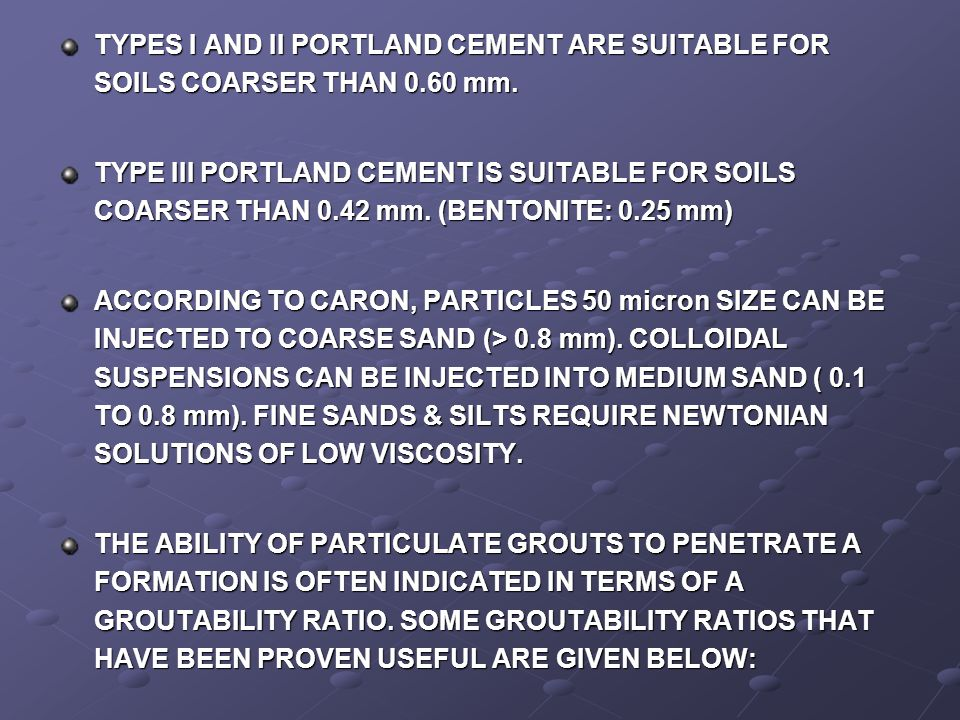 TYPES I AND II PORTLAND CEMENT ARE SUITABLE FOR SOILS COARSER THAN 0