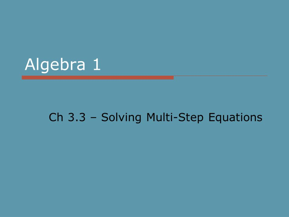Ch 3.3 – Solving Multi-Step Equations - ppt download