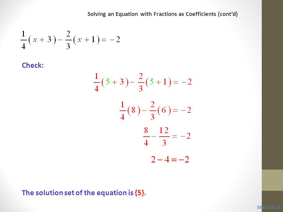 The solution set of the equation is {5}.