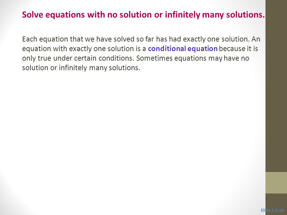 Solve equations with no solution or infinitely many solutions.
