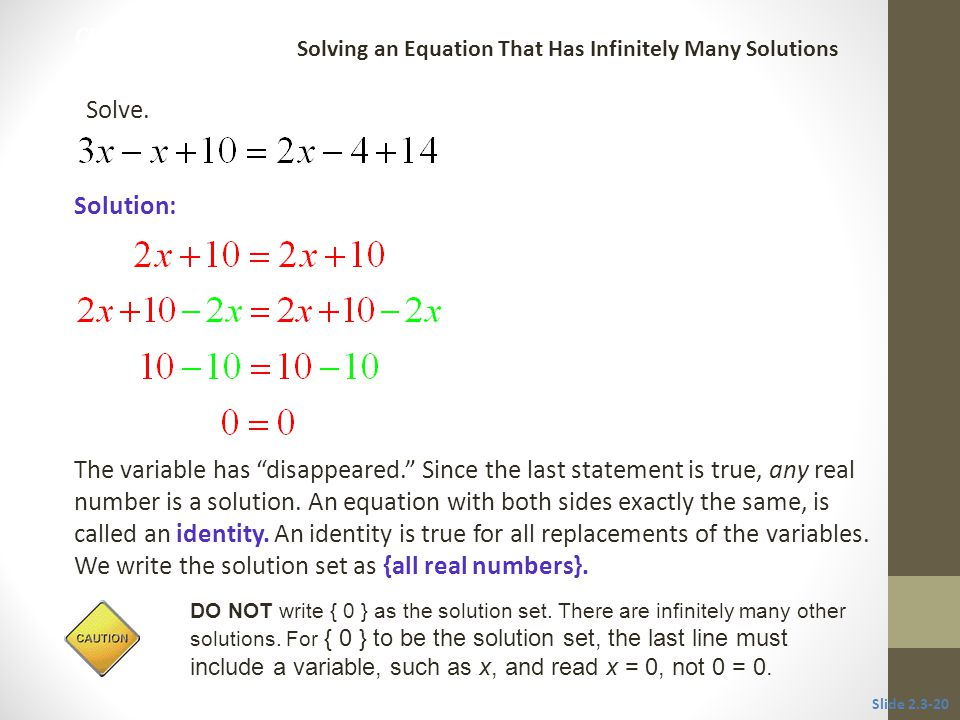 CLASSROOM EXAMPLE 9 Solving an Equation That Has Infinitely Many Solutions. Solve. Solution: