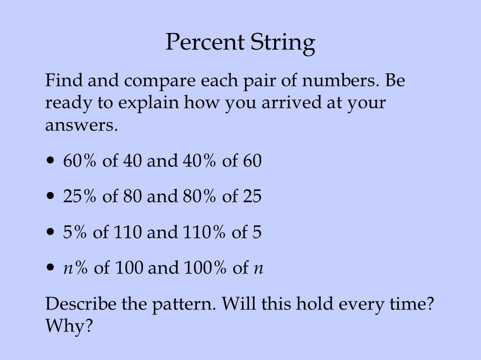 Percent String Find and compare each pair of numbers. Be ready to explain how you arrived at your answers.