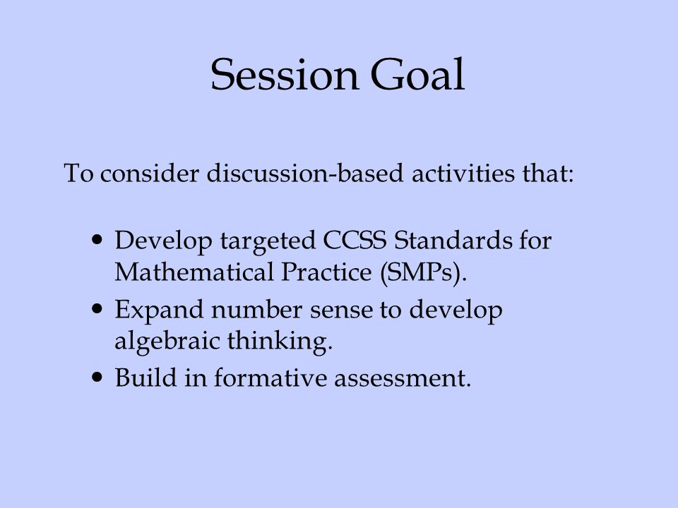 Session Goal To consider discussion-based activities that:
