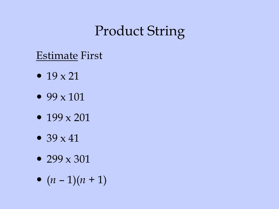 Product String Estimate First 19 x x x x 41