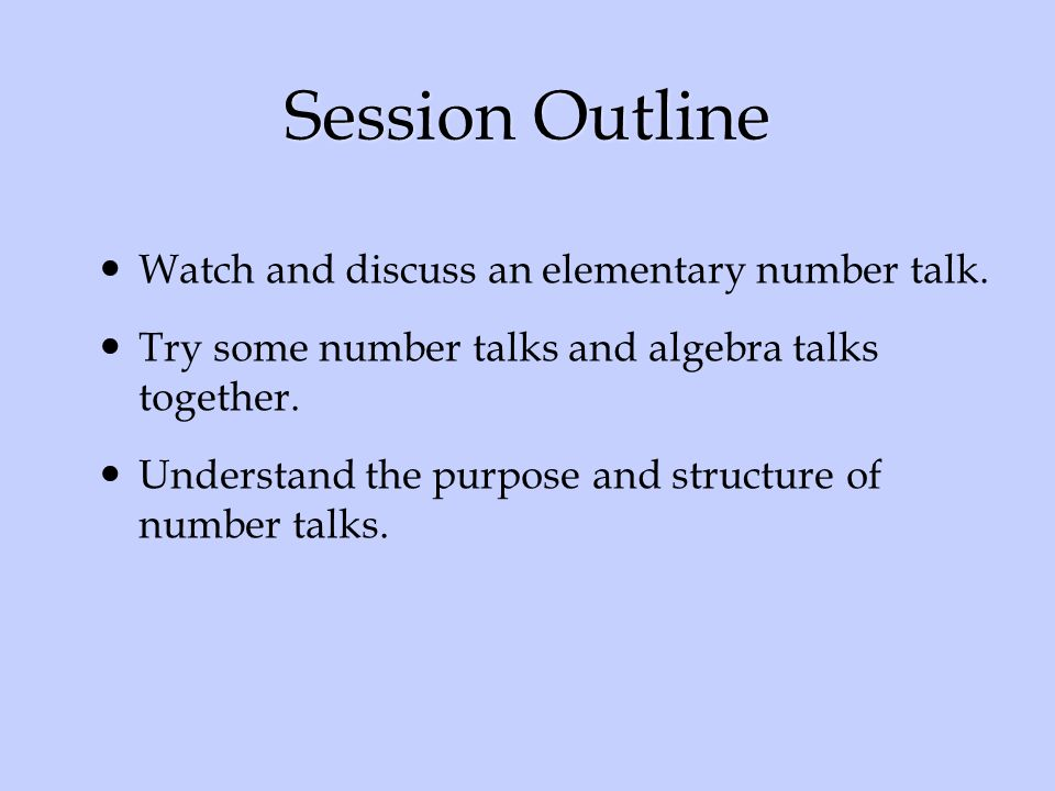 Session Outline Watch and discuss an elementary number talk.