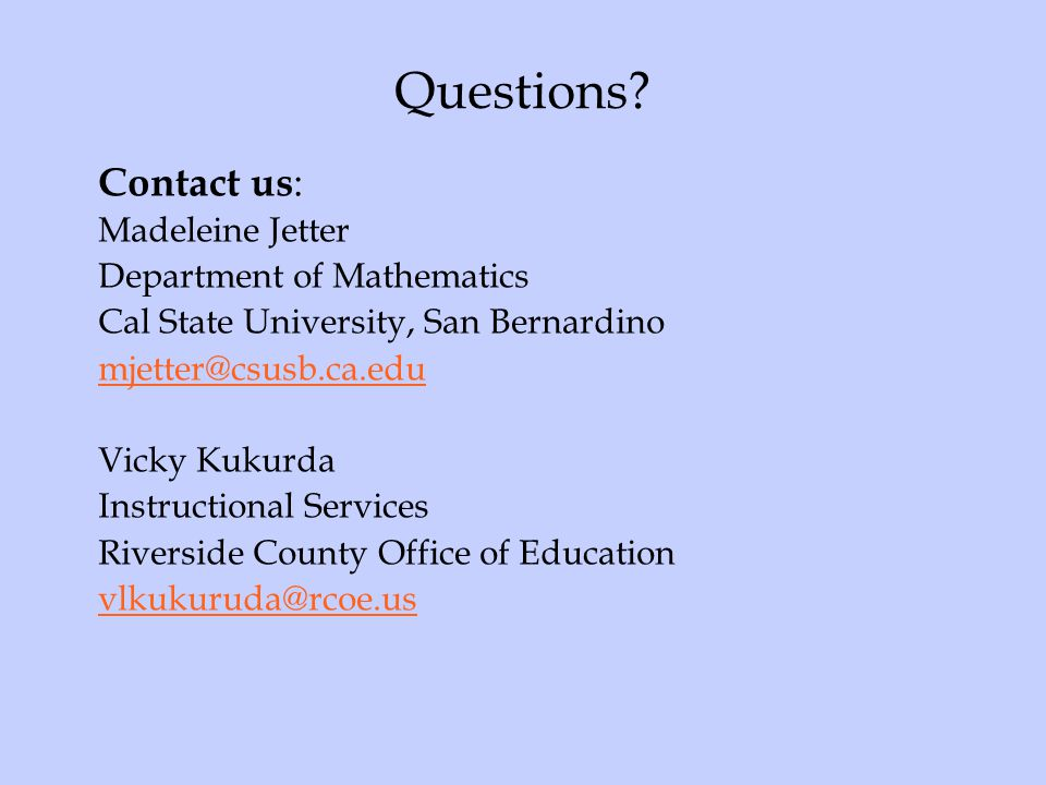 Questions Contact us: Madeleine Jetter Department of Mathematics