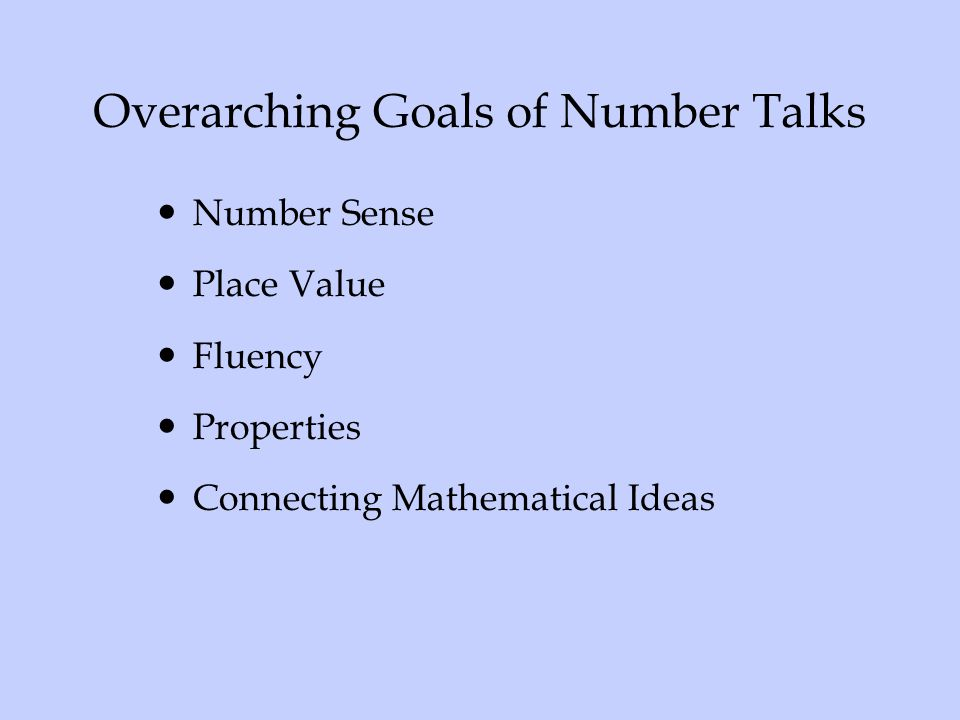 Overarching Goals of Number Talks