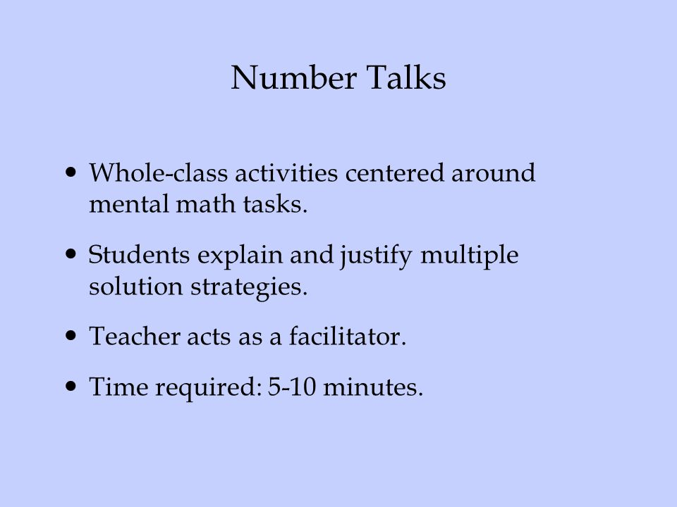 Number Talks Whole-class activities centered around mental math tasks.