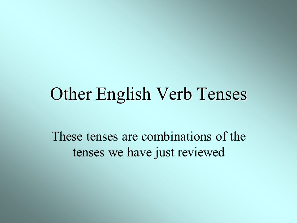 Other English Verb Tenses