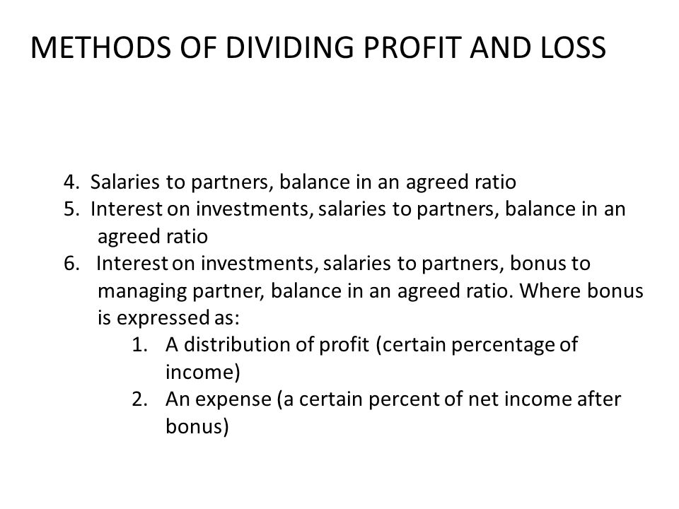 METHODS OF DIVIDING PROFIT AND LOSS