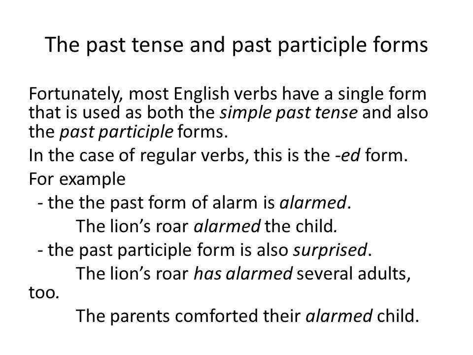 The past tense and past participle forms