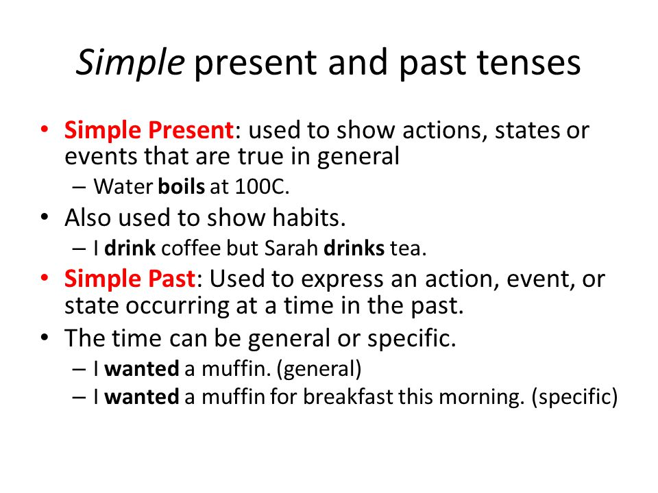 Simple present and past tenses