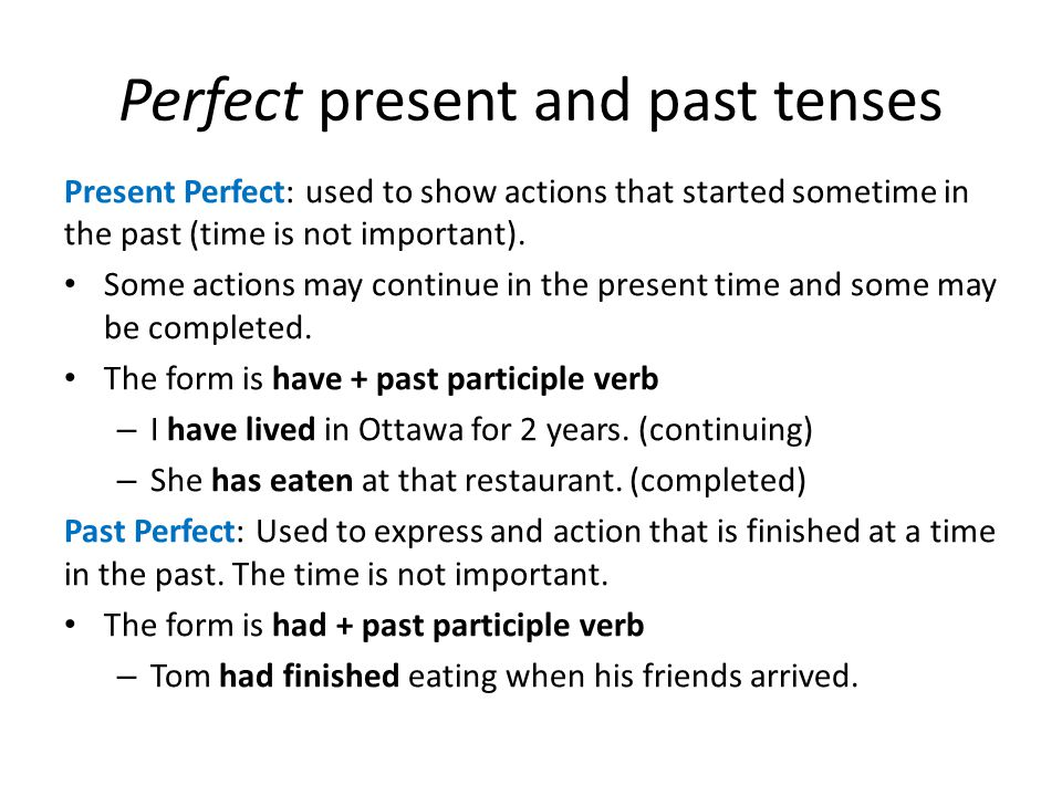 Perfect present and past tenses