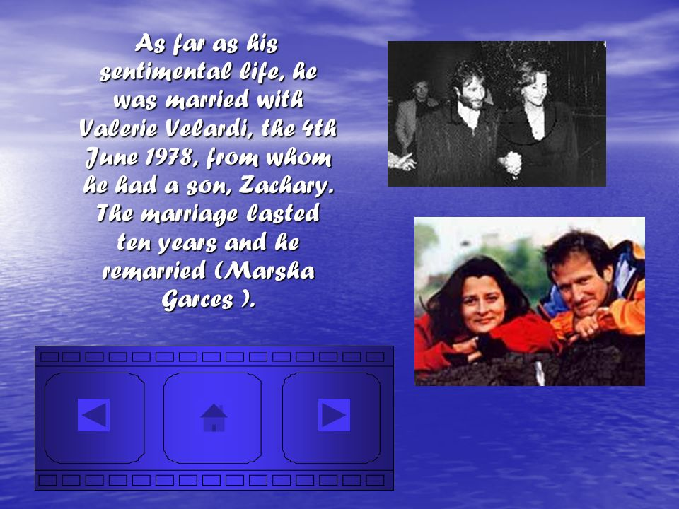 As far as his sentimental life, he was married with Valerie Velardi, the 4th June 1978, from whom he had a son, Zachary.