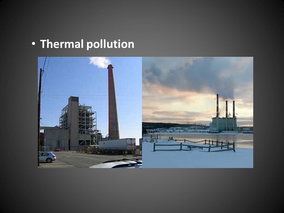 Thermal pollution It is the degradation of water quality by any process that changes ambient water temperature.