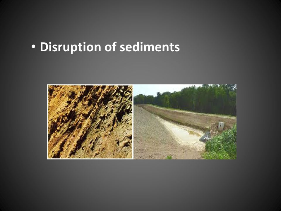 Disruption of sediments