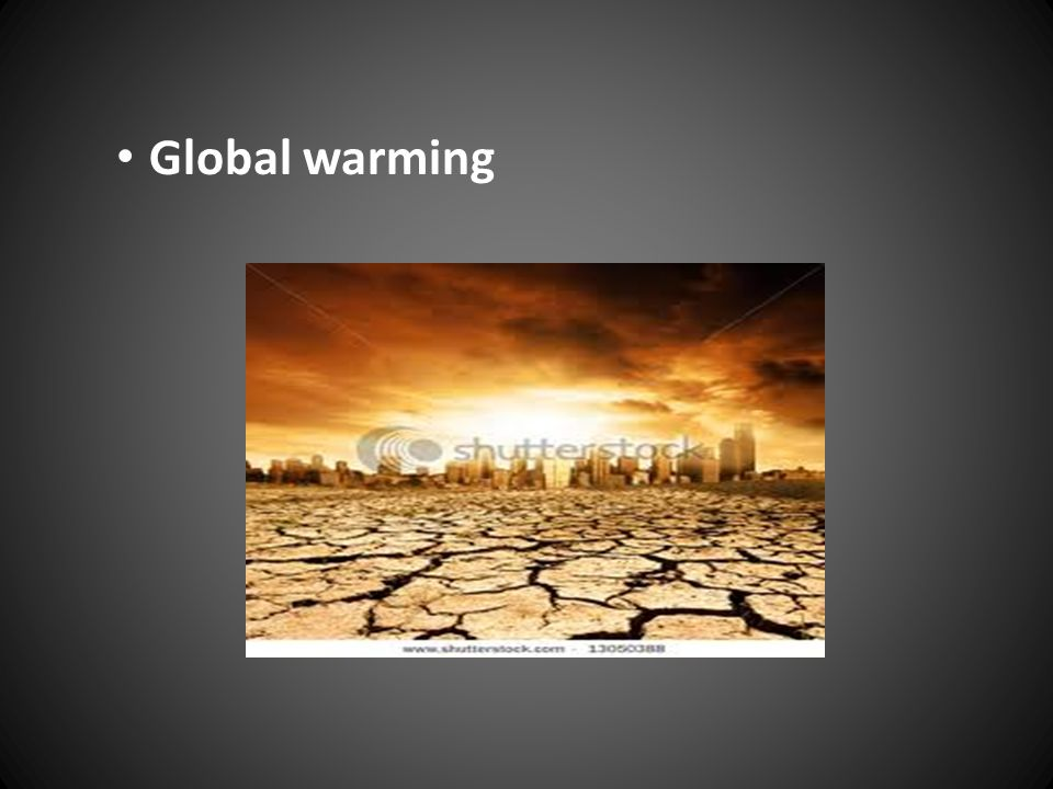 Global warming High carbon dioxide levels increase the air s temperature.
