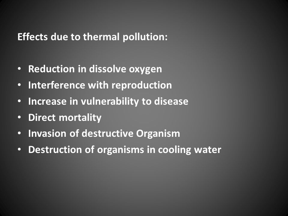 Effects due to thermal pollution: