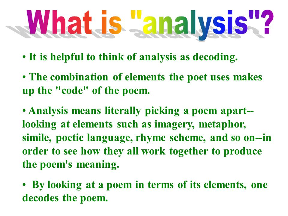 What is analysis It is helpful to think of analysis as decoding.