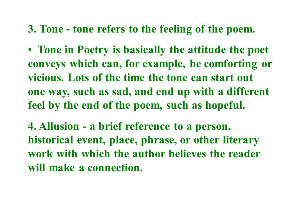3. Tone - tone refers to the feeling of the poem.