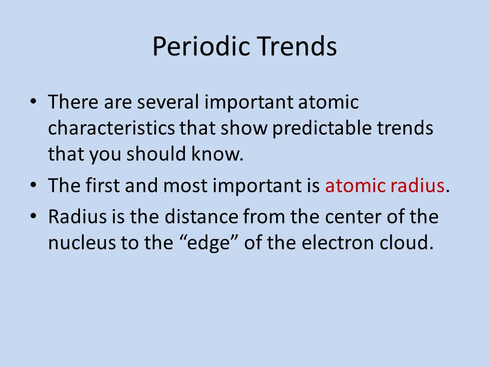 Trends in the periodic table ppt download 3 periodic trends there are several important atomic characteristics that show urtaz Gallery