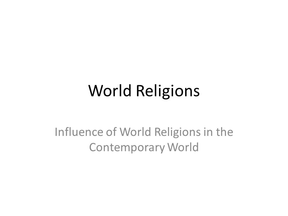 Influence of World Religions in the Contemporary World