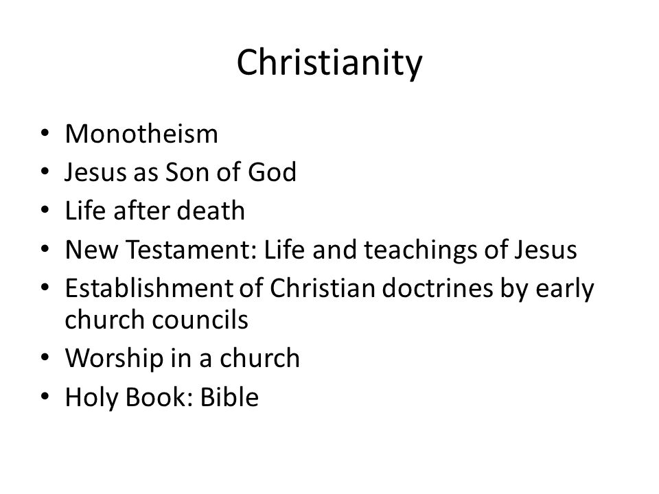 Christianity Monotheism Jesus as Son of God Life after death