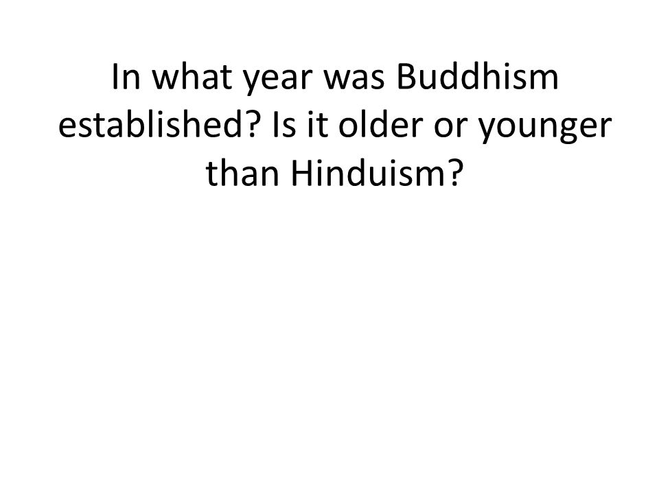 In what year was Buddhism established