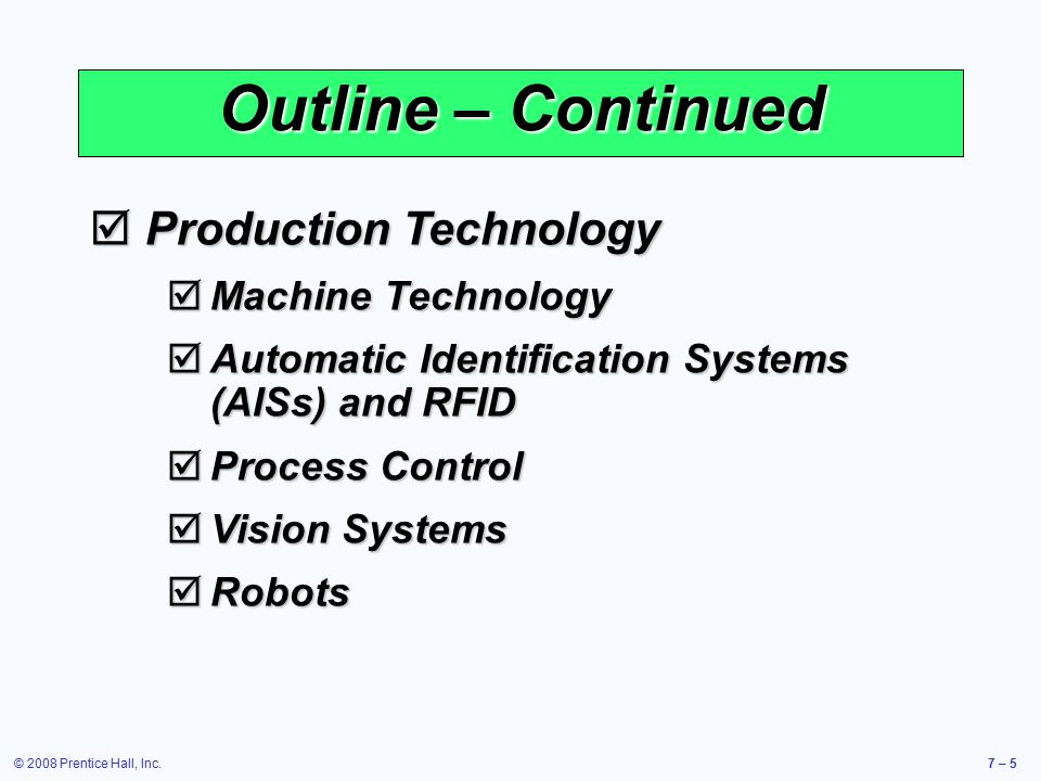 Outline – Continued Production Technology Machine Technology