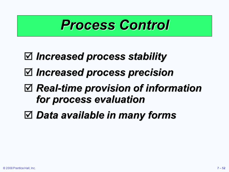 Process Control Increased process stability