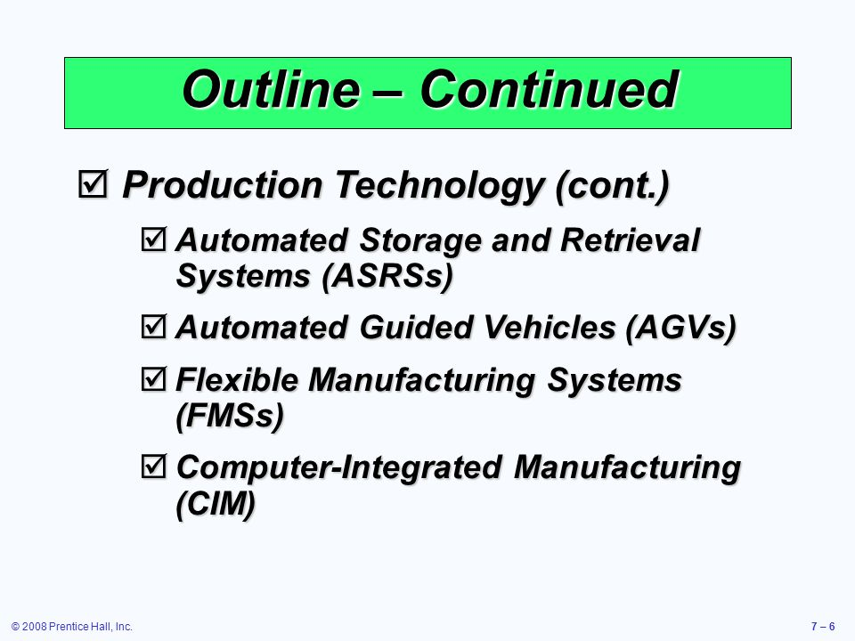 Outline – Continued Production Technology (cont.)