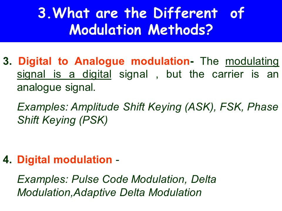 3.What are the Different of Modulation Methods