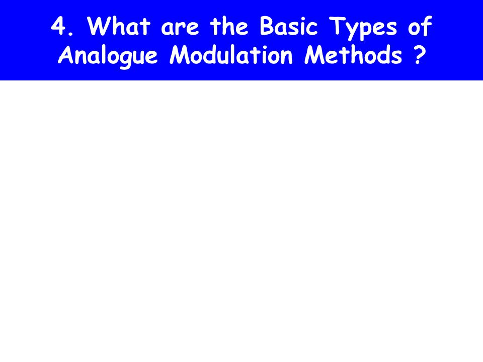 4. What are the Basic Types of Analogue Modulation Methods