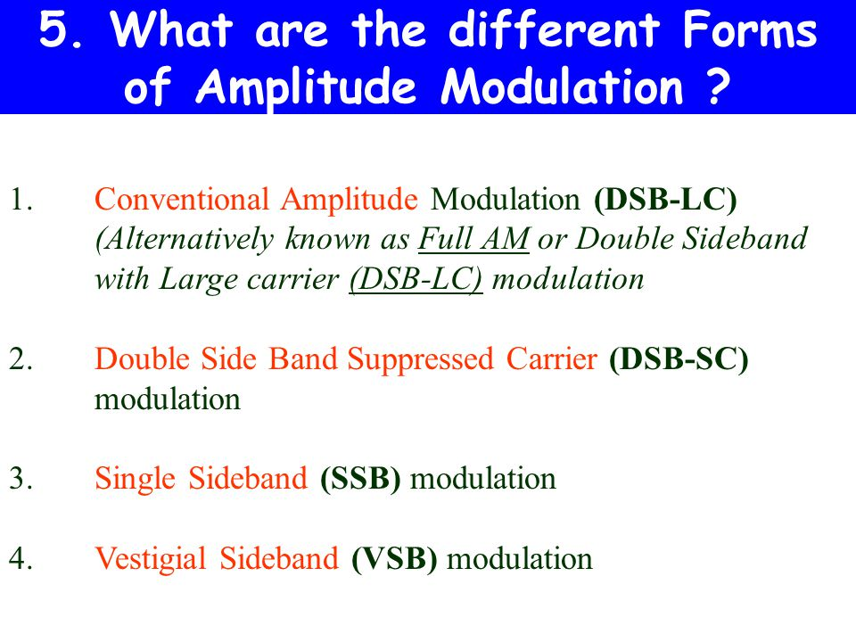 5. What are the different Forms of Amplitude Modulation