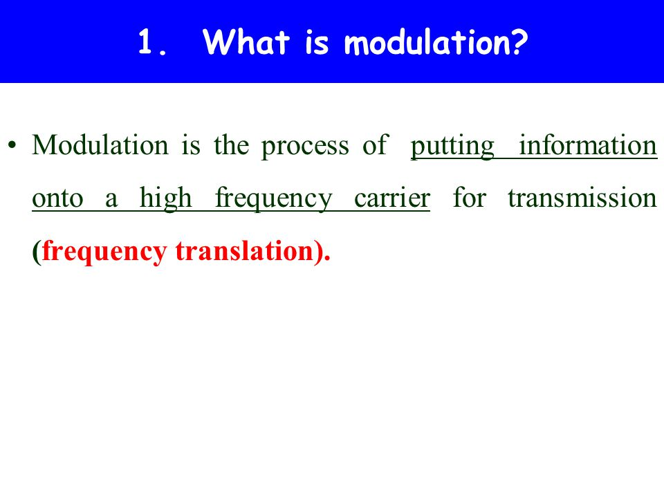 1. What is modulation.