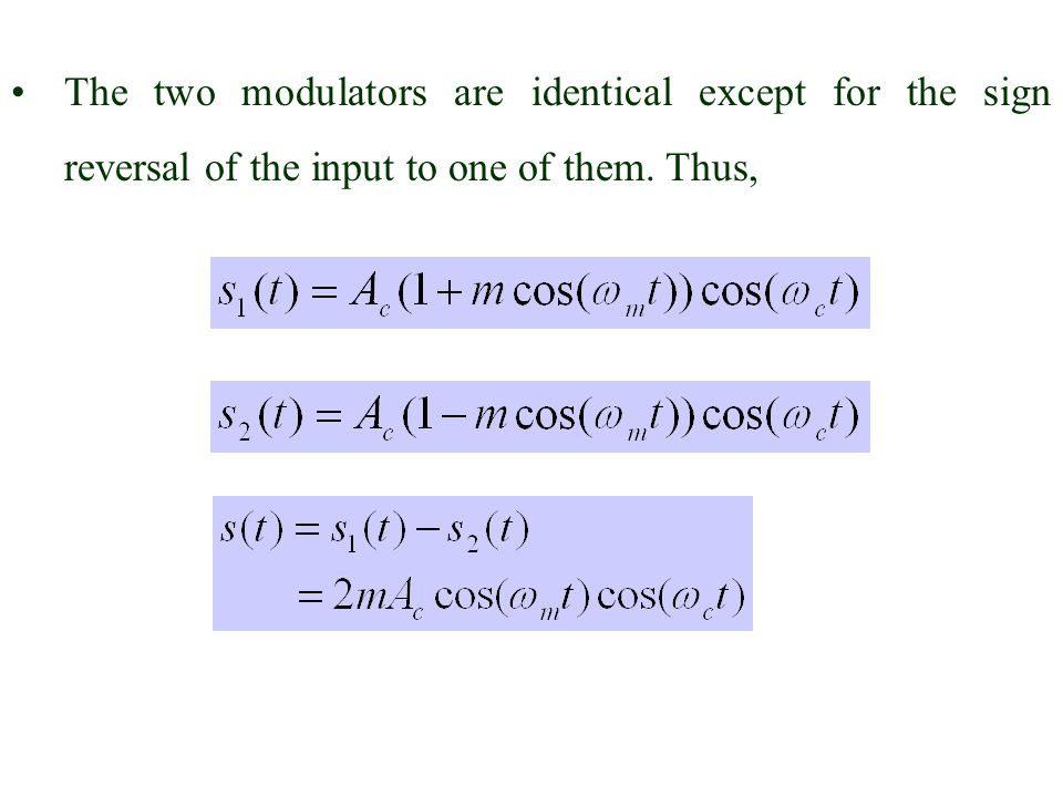 The two modulators are identical except for the sign reversal of the input to one of them. Thus,