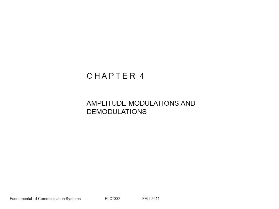 C H A P T E R 4 AMPLITUDE MODULATIONS AND DEMODULATIONS