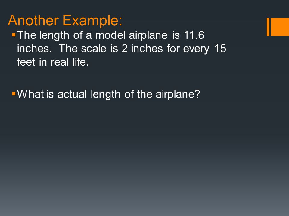 Another Example The Length Of A Model Airplane Is 11 6 Inches The Scale Is