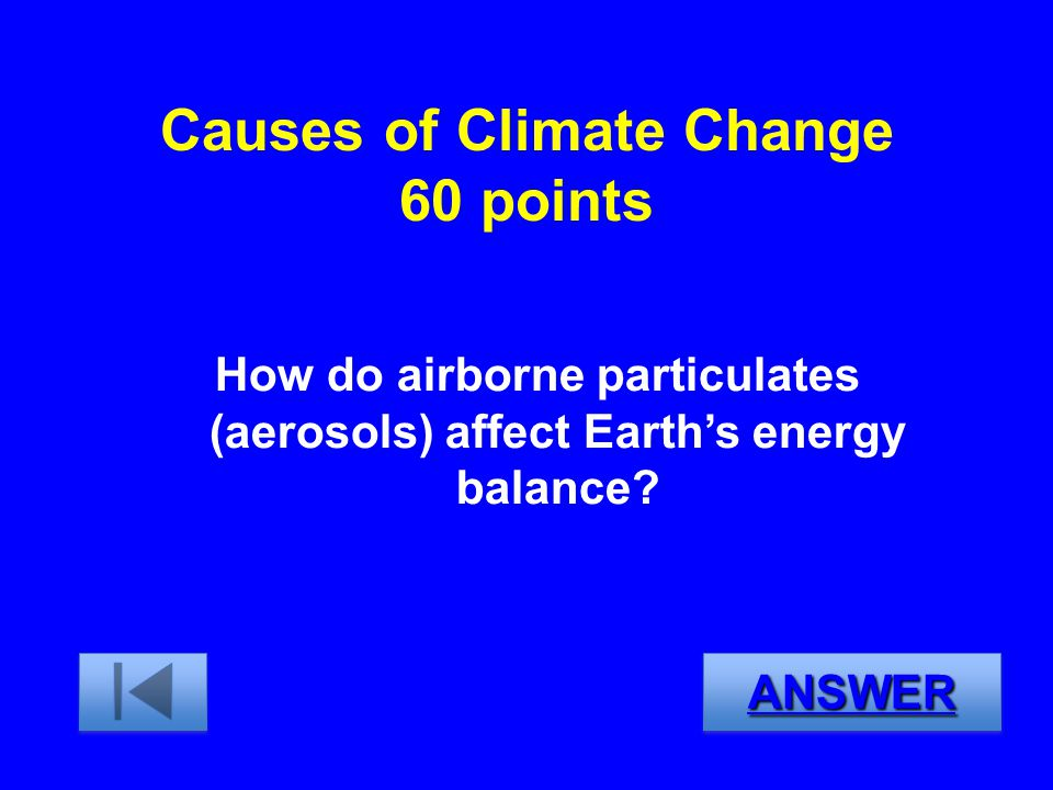 Causes of Climate Change 60 points