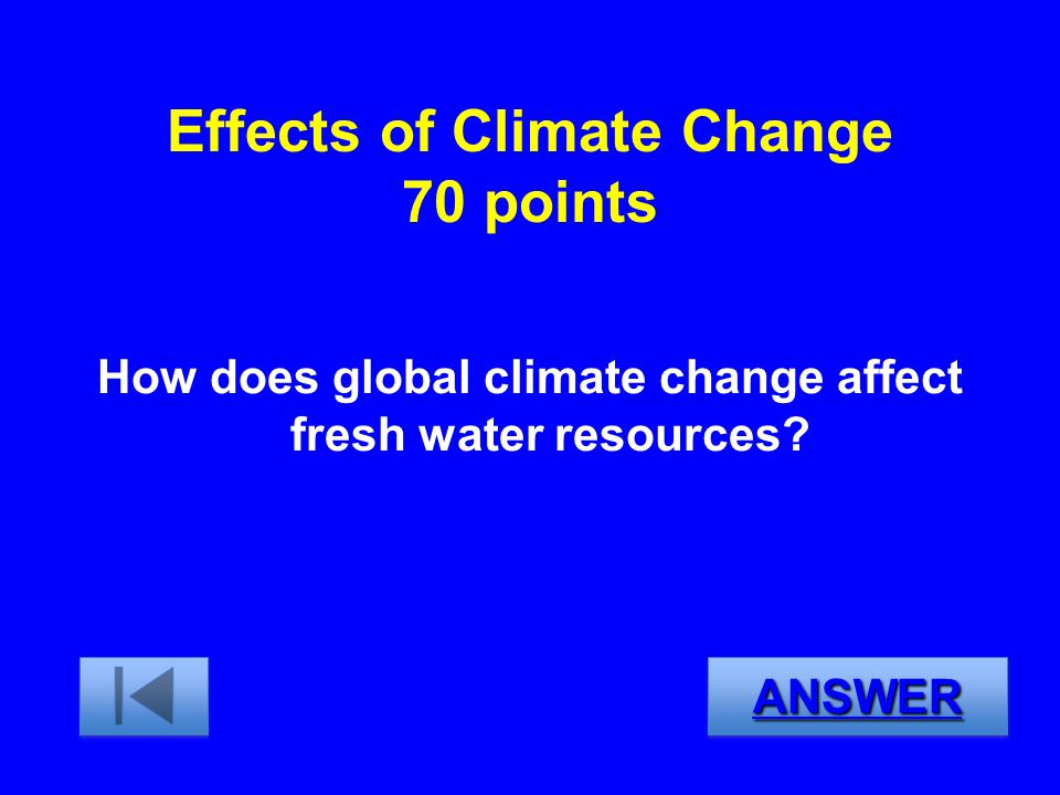 Effects of Climate Change 70 points