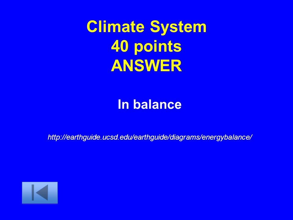 Climate System 40 points ANSWER