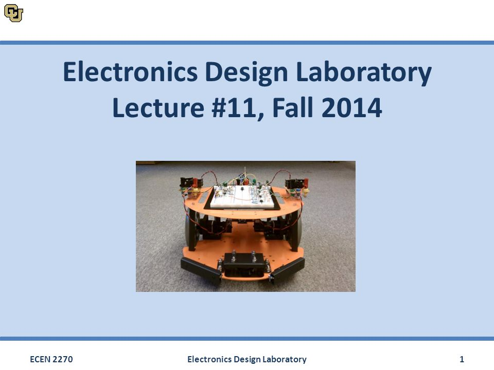 Electronics Design Laboratory Lecture #11, Fall 2014