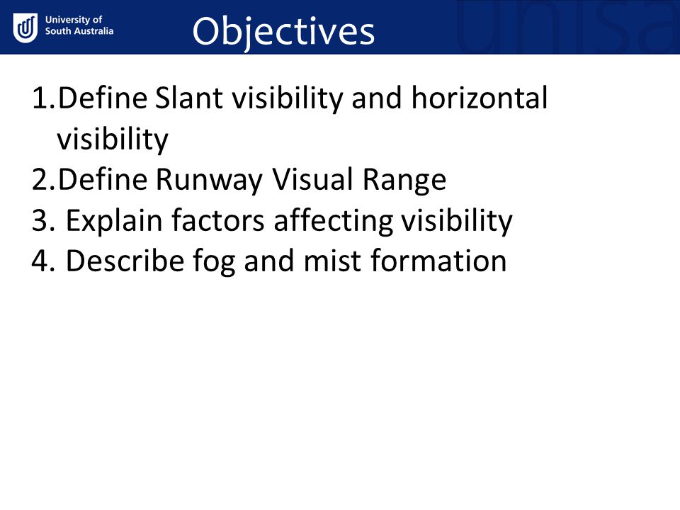 Objectives Define Slant visibility and horizontal visibility