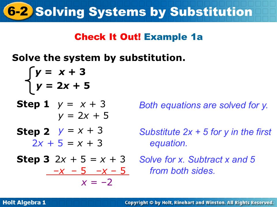 Check It Out! Example 1a Solve the system by substitution. y = x + 3. y = 2x + 5. Step 1. y = x + 3.